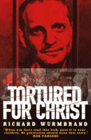 Tortured for Christ Revised Editon
