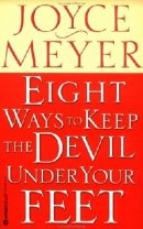 Eight Ways to Keep the Devil under your Feet