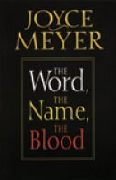 The Word, The Name, The Blood