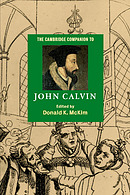 The Cambridge Companion to John Calvin