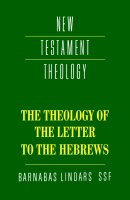 Hebrews : The Theology of the Letter