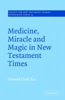 Medicine, Miracle And Magic In New Testament Times