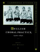 English Choral Practice, 1400-1650