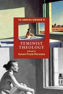 The Cambridge Companion to Feminist Theology
