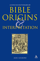 A Concise Dictionary of Bible Origins and Interpretation