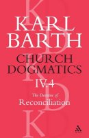 Church Dogmatics The Doctrine of Reconciliation, Volume 4, Part 4