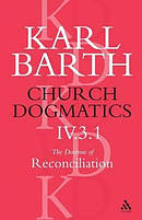 Church Dogmatics the Doctrine of Reconciliation, Volume 4, Part 3.1