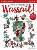 Wassail! (Mixed Voice Choir with Piano)
