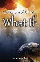 The Return of Christ . . . What If