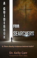 A Guidebook for Searchers: Is There Really Evidence Behind Faith?