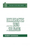 Ecclesiastes & Song of Solomon : Daily Study Bible