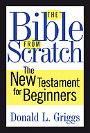 The Bible from Scratch: The New Testament for Beginners