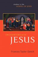 Encounters with Jesus: Studies in the Gospel of John