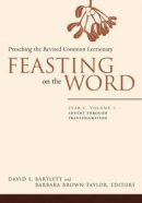Feasting on the Word Year C, Volume 2