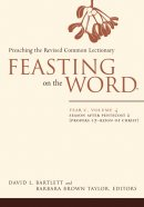 Feasting on the Word Year C Volume 4