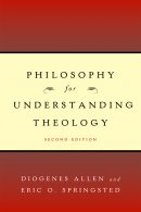 Philosophy For Understanding Theology, Second Edition