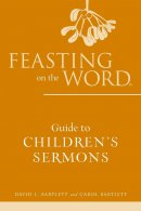 Feasting on the Word Guide to Children's Sermons
