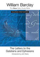The Letters to the Galatians and Ephesians - Enlarged Print Edition