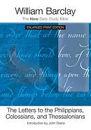 The Letters to the Philippians, Colossians, and Thessalonians - Enlarged Print Edition