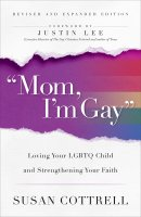 """Mom, I'm Gay,"" Revised and Expanded Edition"