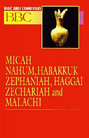 Micah, Nahum, Habakkuk, Zephaniah, Haggai, Zechariah and Malachi : Vol 16 : Basic Bible Commentary
