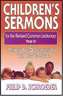 Children's Sermons for the Revised Common Lectionary Year A