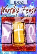 Worship Feast Ideas