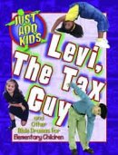 Just Add Kids - Levi the Tax Guy