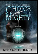 Choice of the Mighty: Chronicles of Stephen