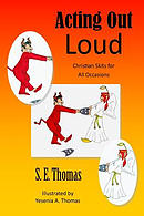 Acting Out Loud: Christian Skits for All Occasions
