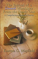 Journal of a Denied Worshipper from the Inside Out: ...a Compilation of Journal Entries