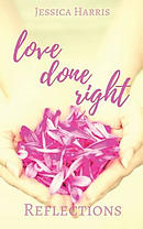 Love Done Right: Reflections