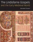 The Lindisfarne Gospels and the Early Medieval World