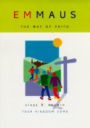 Emmaus : No.4. Growth - Your Kingdom Come: The Way of Faith