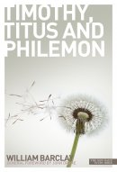 The Letters to Timothy, Titus and Philemon