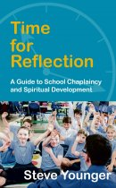 Time for Reflection: A Guide to School Chaplaincy and Spiritual Development