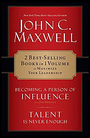 John C. Maxwell 2 In 1: Becoming a Person of Influence and Talent is Never Enough