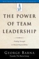 The Power of Team Leadership-Achieving Success Through Shared Responsibility