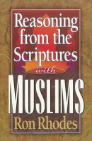 Reasoning from the Scriptures with the Muslims