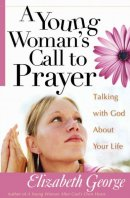 A Young Woman's Call to Prayer: Talking With God About Your Life