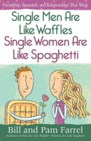 Single Men Are Like Waffles Single Women Are Like Spaghetti