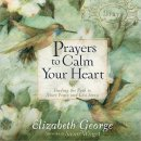 Prayers To Calm Your Heart