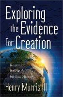 Exploring the Evidence for Creation