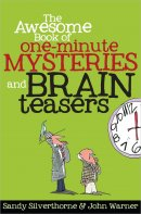 The Awesome Book of One Minute Mysteries & Brain Teasers