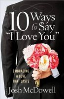 """10 Ways to Say """"I Love You"""""""