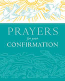 Prayers for Your Confirmation