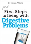First Steps to Living with Digestive Problems (IBS and Gord)