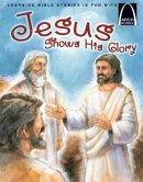 Jesus Shows His Glory