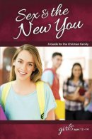 Sex & The New You: For Girls Ages 12 14   Learning About Sex