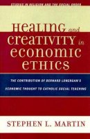 Healing and Creativity in Economic Ethics